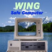 Safe Computer - Single by Wing