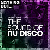 Nothing But... The Sound of Nu Disco, Vol. 04 de Various Artists