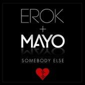 Somebody Else by Erok