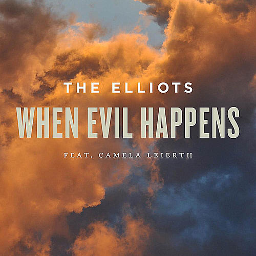 When Evil Happens by The Elliots