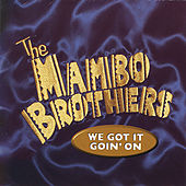 We Got It Goin' On de The Mambo Brothers