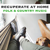 Recuperate At Home Folk & Country Music de Various Artists