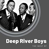 The Best of Deep River Boys by Deep River Boys
