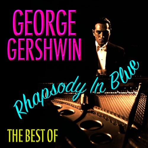 Rhapsody In Blue - Best Of by George Gershwin