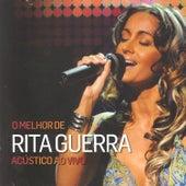 O melhor de Rita Guerra acústico ao vivo by Rita Guerra