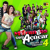 Morangos com Açúcar - Escola de Talentos Vol.4 von Various Artists