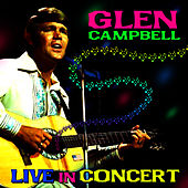 Live In Concert by Glen Campbell