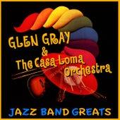 Jazz Band Greats by Glen Gray and The Casa Loma Orchestra
