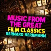 Music From The Great Film Classics de Bernard Herrmann