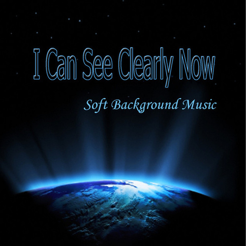 I Can See Clearly Now - Soft Background Music by Soft Background Music