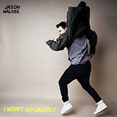 I Won't Go Quietly de Jason Walker