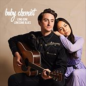 Long Gone Lonesome Blues by Baby Chemist