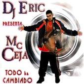 Dj Eric Presenta MC Ceja Todo Ha Cambiado de MC Ceja