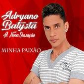 Minha Paixão de Adryano Batysta
