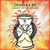 Caught in the Moment by Dean Moore
