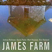 James Farm: Joshua Redman, Aaron Parks, Matt Penman, Eric Harland by James Farm