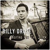 Waiting out the Storm by Billy Droze