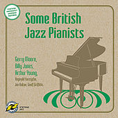 Some British Jazz Pianists by Various Artists