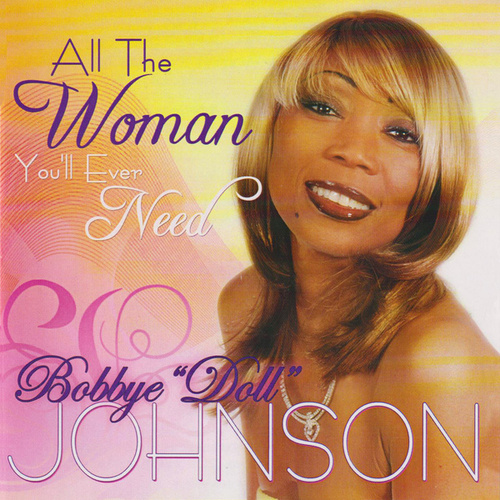 All the Woman You'll Ever Need by Bobbye Johnson