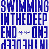 Swimming in the Deep End by Billy Raffoul