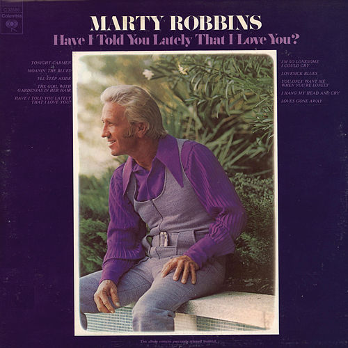Have I Told You Lately That I Love You by Marty Robbins