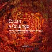 Coleção Presente de Vô: Zalém e Calunga von Ponto de Partida