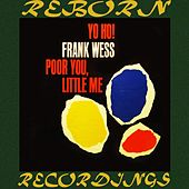 Yo Ho Poor You, Little Me (HD Remastered) by Frank Wess