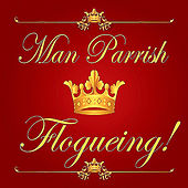 Flogueing (It's Like Vogueing) by Man Parrish