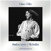 Samba Lero / Melvalita (All Tracks Remastered) by Dave Pike
