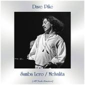 Samba Lero / Melvalita (All Tracks Remastered) von Dave Pike