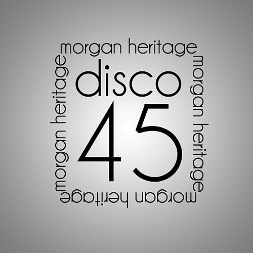Disco 45 by Morgan Heritage