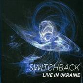 Live in Ukraine de Switchback