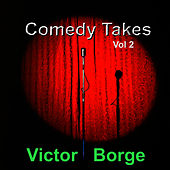 Comedy Takes, Vol. 2 by Victor Borge