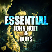 Essential John Holt & Dubs by John Holt