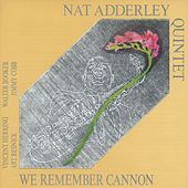 We Remember Cannon by Nat Adderley