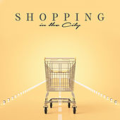 Shopping in the City – Jazz Music for Shopping Center, Sales, Black Friday, Boutiqe, Clothes von Jazz Lounge