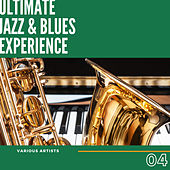 Ultimate Jazz & Blues Experience, Vol. 4 by Various Artists