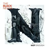 Not Enough by The Black Neons