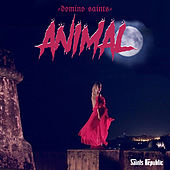 Animal by Domino Saints