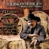 15 Exitos Rancheros de Eliseo Robles y Los Bárbaros del Norte