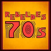 Rebeldes 70s de Various Artists