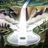 Whitewater von California Guitar Trio