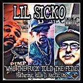 Who the Fuck Told the Fedz (feat. Killa D & Hectic Uno) by Lil' Sicko