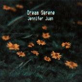 Dream Serene by Jennifer Juan