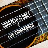 Cuarteto Flores y los Compadres by Los Compadres El Cuarteto Flores