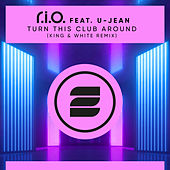 Turn This Club Around (King & White Remix) by R.I.O.