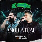 Amor Atual (Ao Vivo) de Henrique & Juliano