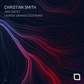 Air Castle (Laurent Garnier 2019 Remix) de Christian Smith