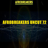 Afrobreakers Uncut 72 by Various Artists