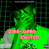 Switch (Deluxe Edition) by King Mono